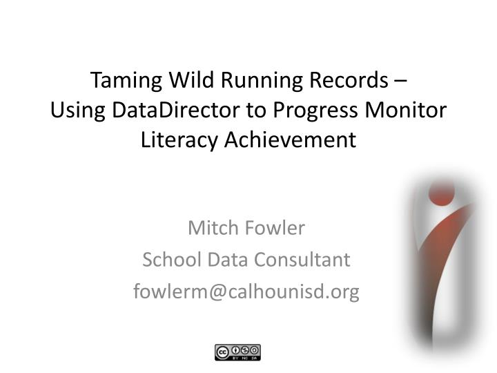 Taming wild running records using datadirector to progress monitor literacy achievement
