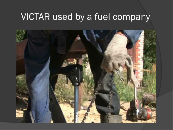 VICTAR used by a fuel company