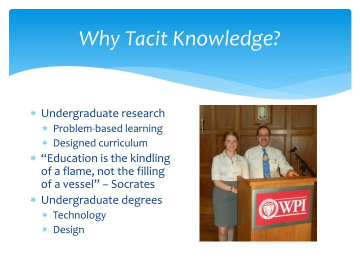 Why Tacit Knowledge?