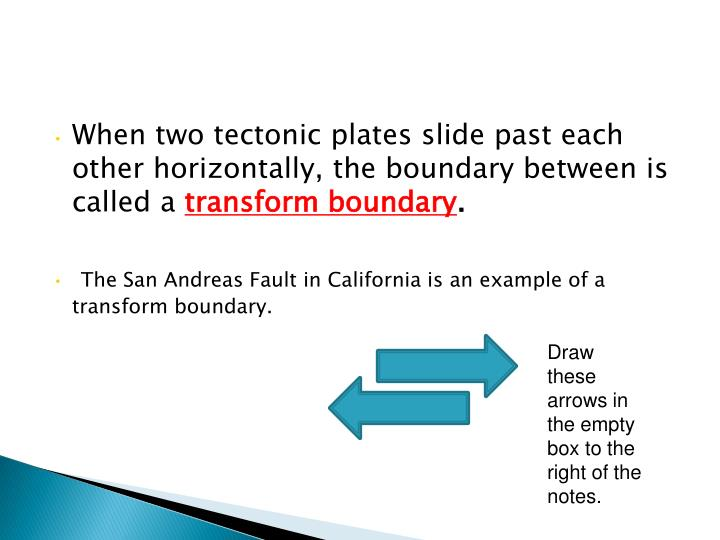 When two tectonic plates slide past each other horizontally, the boundary between is called a