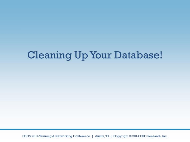 Cleaning Up Your Database!