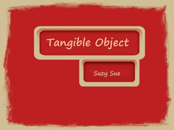 Tangible object