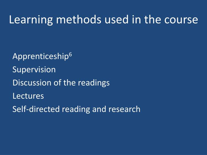 Learning methods used in the course