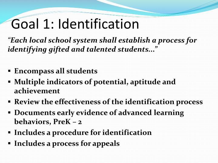 Goal 1: Identification