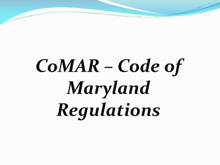 CoMAR – Code of Maryland Regulations