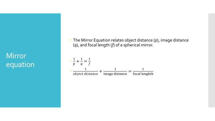 The Mirror Equation relates object distance (