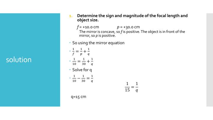 Determine the sign and magnitude of the focal length and object size.