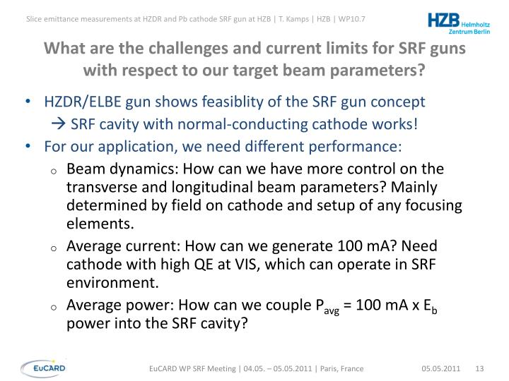 What are the challenges and current limits for SRF guns with respect to our target beam parameters?