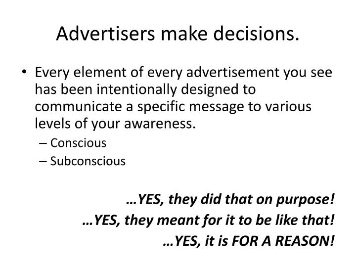 Advertisers make decisions.