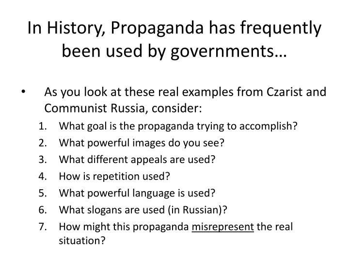 In History, Propaganda has frequently been used by governments…