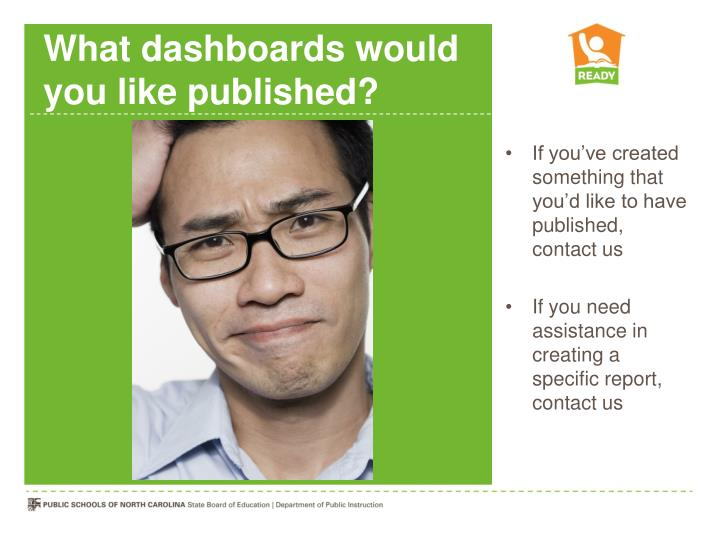 What dashboards would you like published?