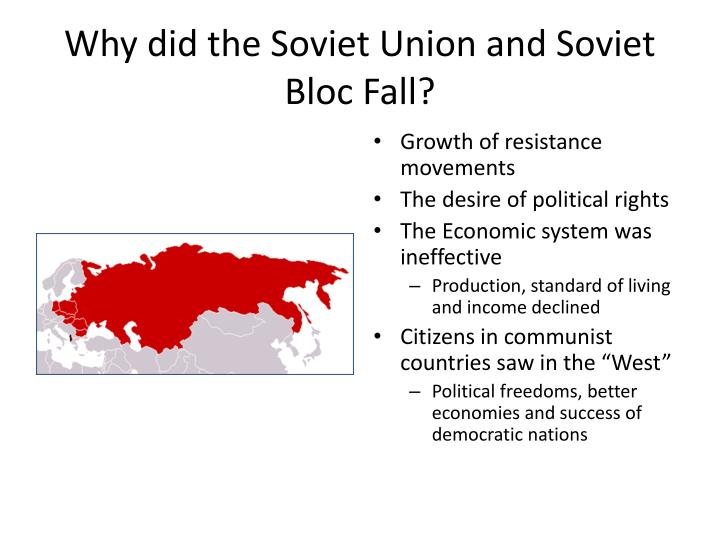 Why did the soviet union and soviet bloc fall