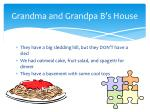grandma and grandpa b s house