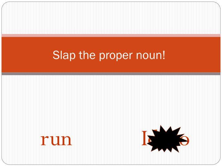 Slap the