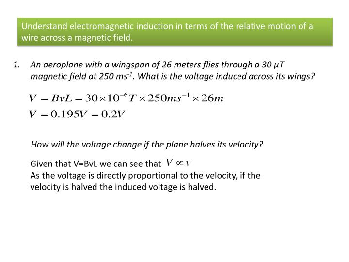 Understand electromagnetic induction in terms of the relative motion of a wire across a magnetic field.