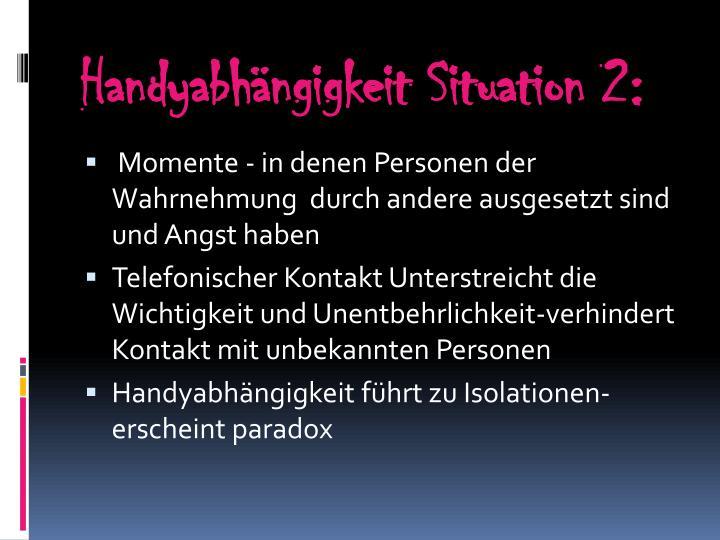 Handyabhängigkeit Situation 2: