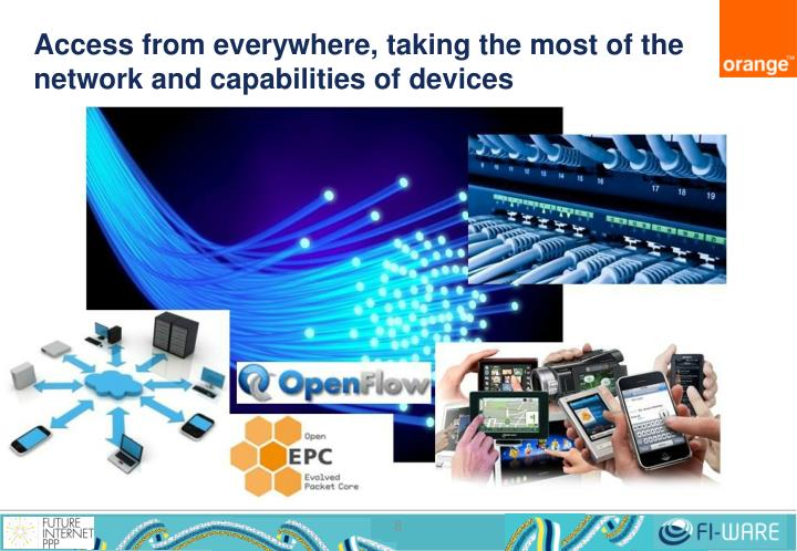 Access from everywhere, taking the most of the network and capabilities of devices