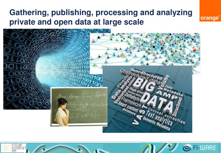 Gathering, publishing, processing and analyzing private and open data at large scale