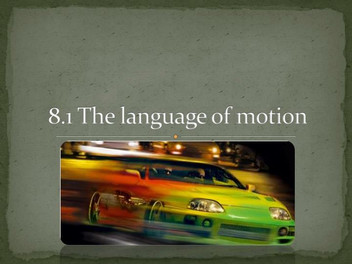 8 1 the language of motion