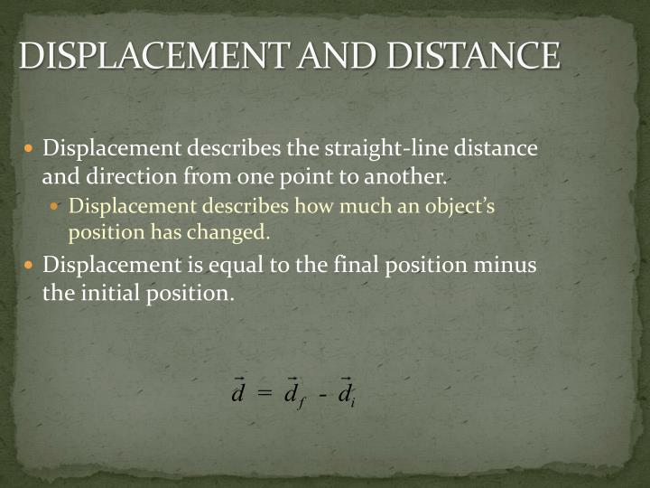 DISPLACEMENT AND DISTANCE