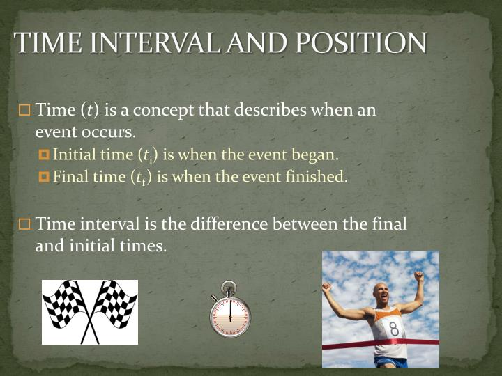 TIME INTERVAL AND POSITION