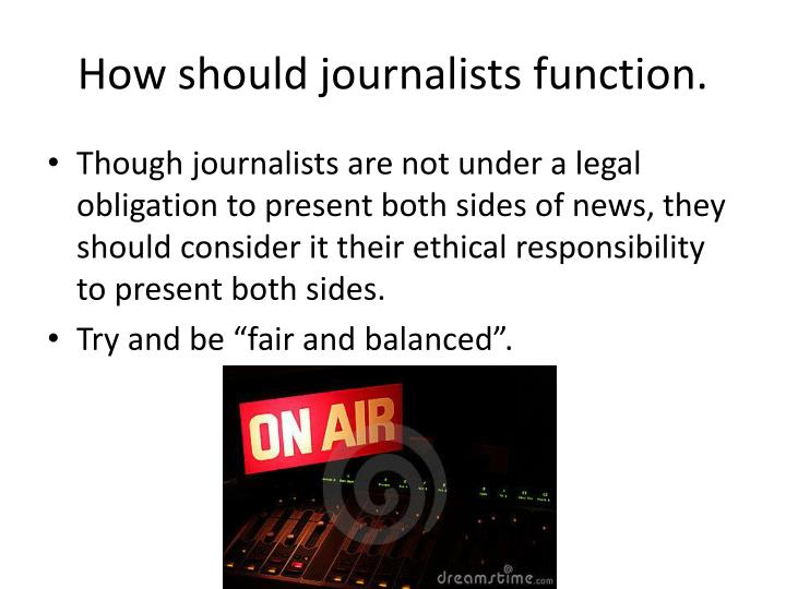 How should journalists function.