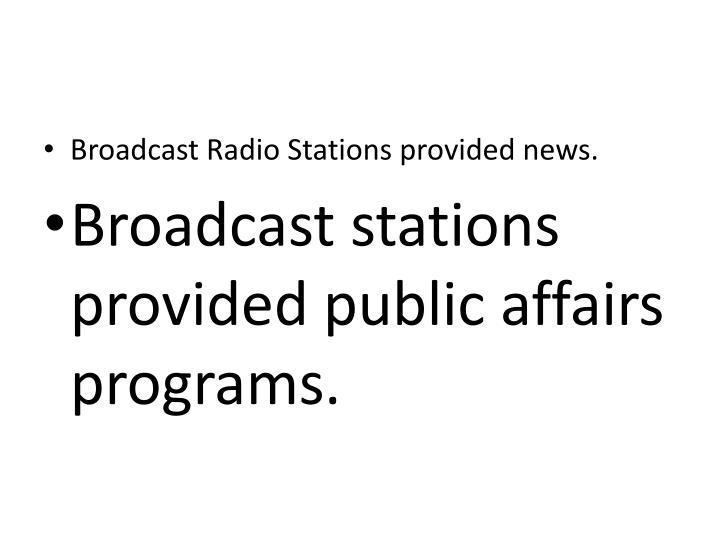 Broadcast Radio Stations provided news.