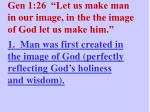 gen 1 26 let us make man in our image in the the image of god let us make him