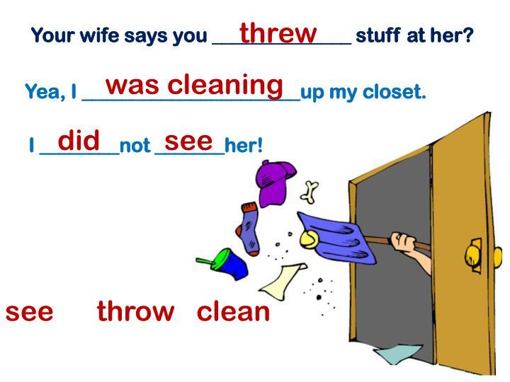 threw