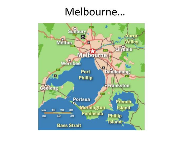 Melbourne…