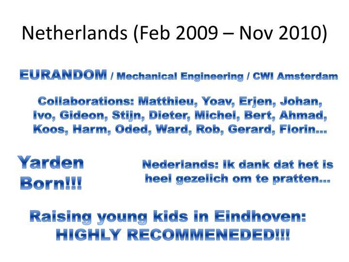Netherlands (Feb 2009 – Nov 2010)