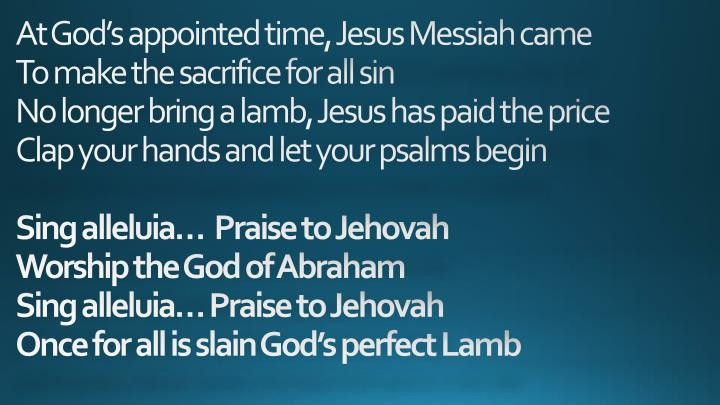 At God's appointed time, Jesus Messiah came