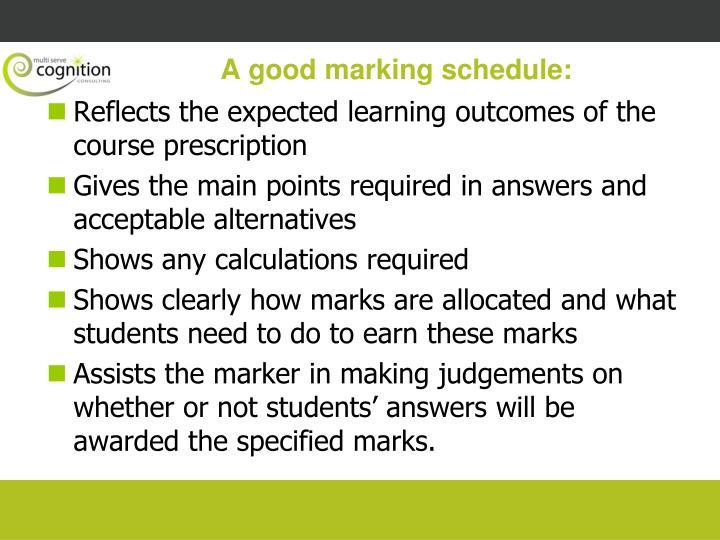 A good marking schedule: