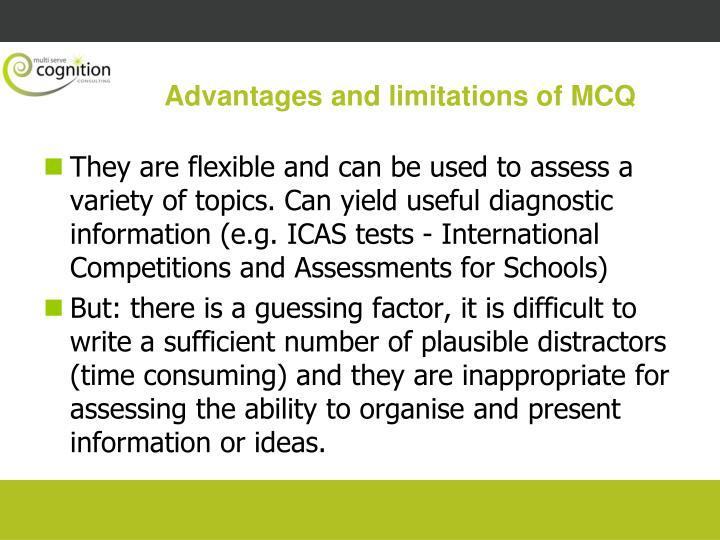 Advantages and limitations of MCQ