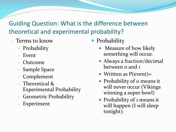 Guiding question what is the difference between theoretical and experimental probability1
