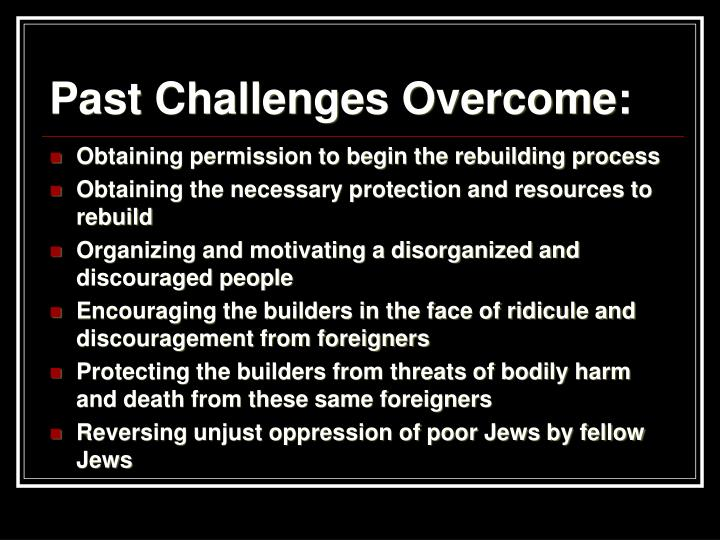 Past challenges overcome