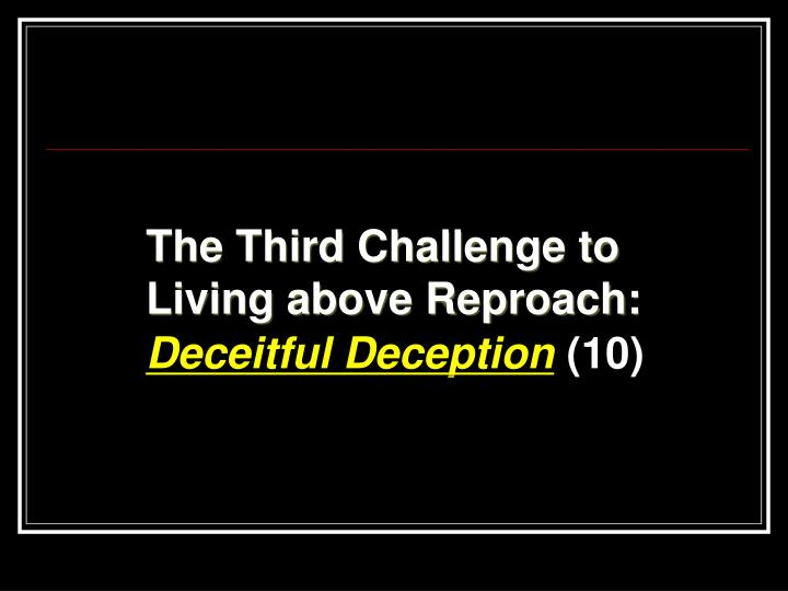 The Third Challenge to Living above Reproach: