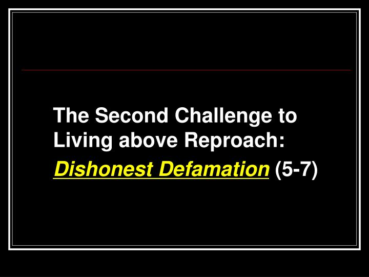 The Second Challenge to Living above Reproach: