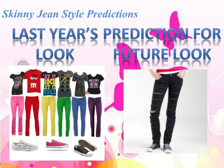 Skinny Jean Style Predictions