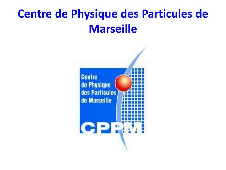 Centre de Physique des