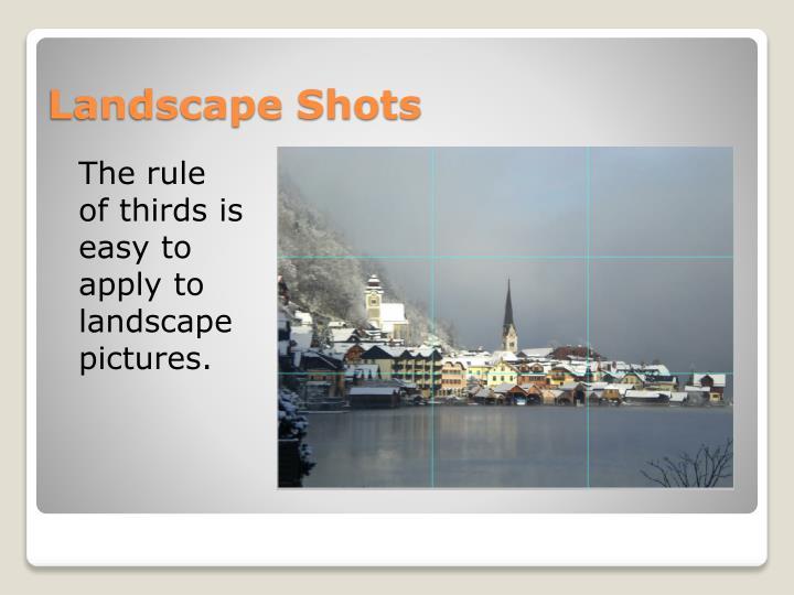 Landscape Shots