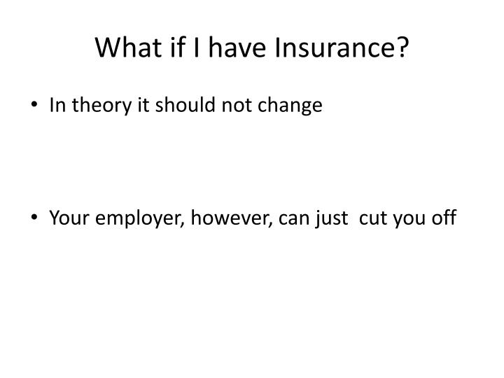 What if I have Insurance?