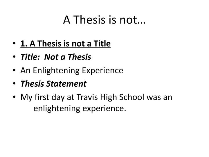 A Thesis is not…