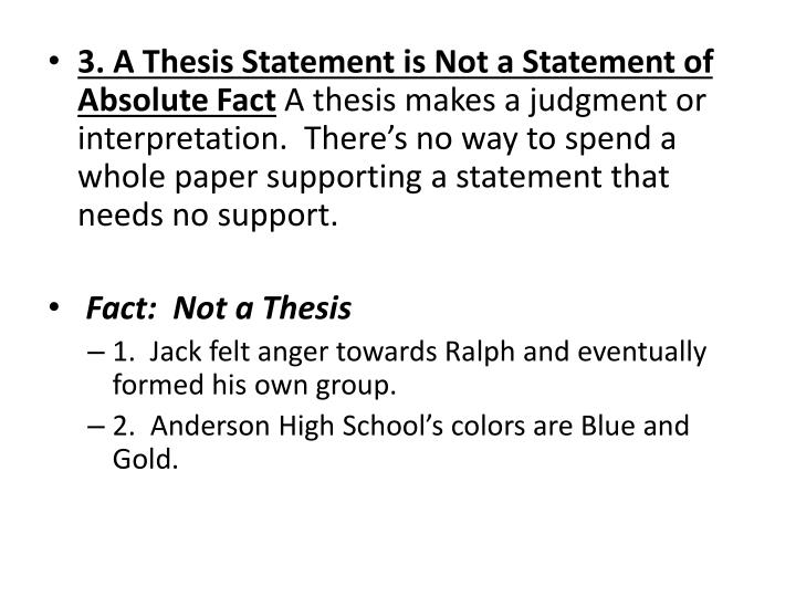 3. A Thesis Statement is Not a Statement of Absolute Fact