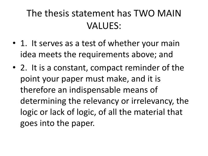 The thesis statement has TWO MAIN VALUES: