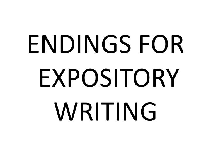 expository writing ppt Words used in expository writing to signal similarities and differences, such as (for similarities) also powerpoint presentation last modified by.