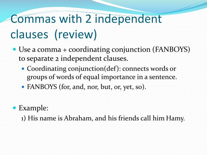 Commas with 2 independent clauses review