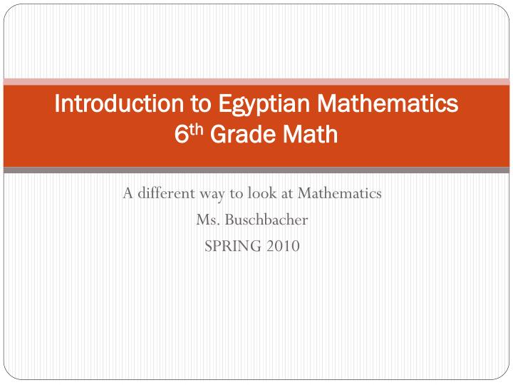 Introduction to Egyptian Mathematics