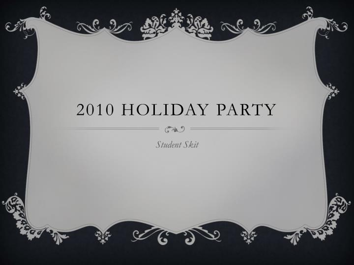 2010 holiday party
