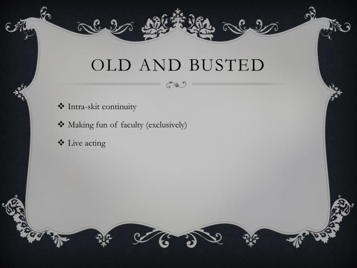 Old and busted